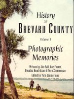 History of Brevard County volume 3 photographic memories book cover.